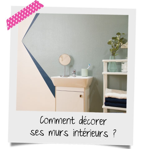 comment décorer ses murs intérieurs ?
