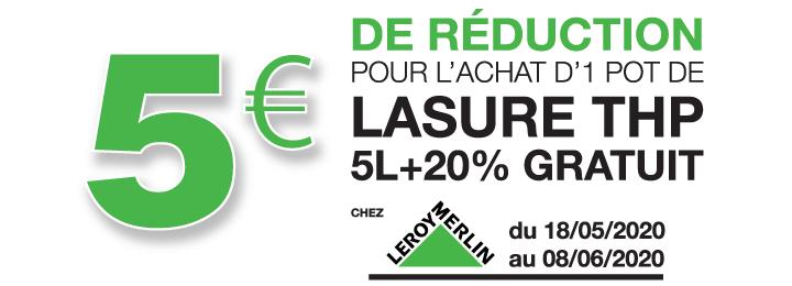 Promotion Lasure THP 5€ Leroy MERLIN